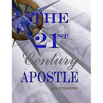 The 21st Century Apostle by Thornton & Paul