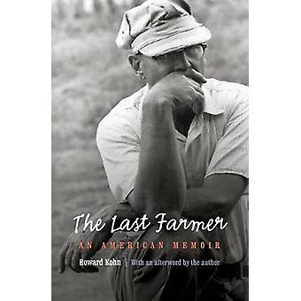 Last Farmer An American Memoir by Kohn & Howard