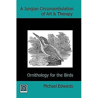 الطواف Jungian للعلاج عن طريق الفن علم الطيور للطيور التي إدواردز & مايكل