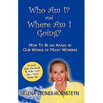Vem är jag och där kommer jag av SteinerHornsteyn & Helena
