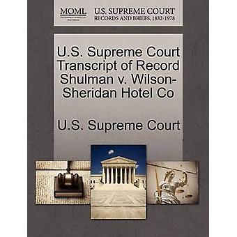 US Supreme Court avskrift av rekord Shulman v. WilsonSheridan Hotel Co av US Supreme Court