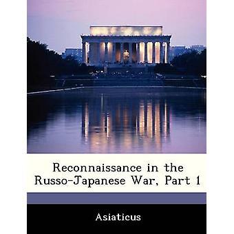 Aufklärung im RussoJapanese Krieg Teil 1 von Asiaticus
