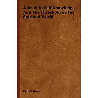 Una strada per la conoscenza di sé e la soglia del mondo spirituale di Rudolf Steiner