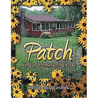 Patch King of Pymatuning Lake by Gronek & Millie Buza
