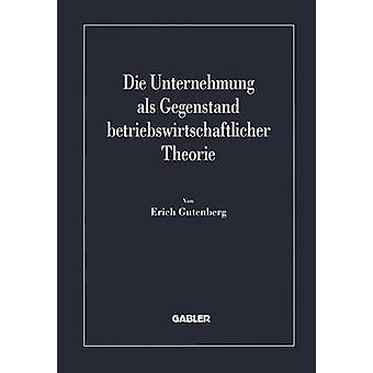 Sterven Unternehmung als Gegenstand betriebswirtschaftlicher Theorie door de & Erich Gutenberg