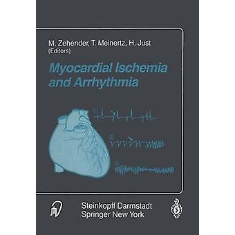 Myocardial Ischemia and Arrhythmia  Under the auspices of the Society of Cooperation in Medicine and Science SCMS Freiburg Germany by Zehender & M.