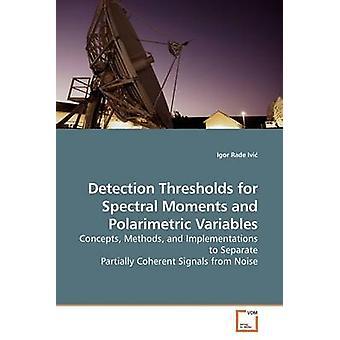 Soglie di rilevazione per momenti spettrali e polarimetrico variabili da Rade Ivi & Igor