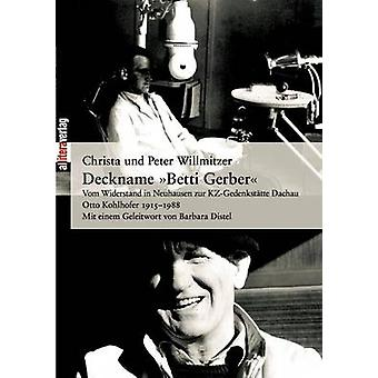 Deckname Betti Gerber by Willmitzer & Christa Und Peter