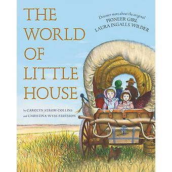 The World of Little House by Carolyn Strom Collins - Garth Williams -