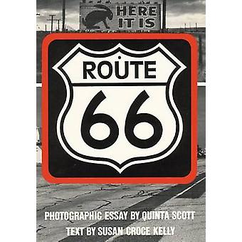 Route 66 - The Highway and Its People (New edition) by Susan Croce Kel