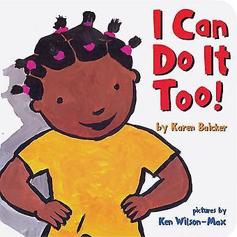 Ik kan het ook doen! door Karen Baicker-Ken Wilson-Max-9780811875608 Bo