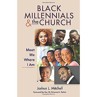 Black Millennials and the Church - Meet Me Where I Am by Joshua Mitche