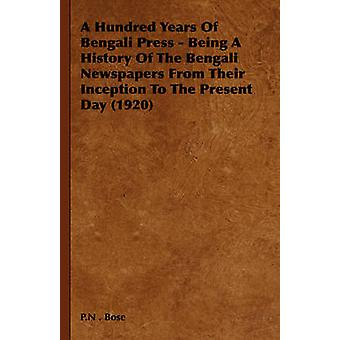 A Hundred Years Of Bengali Press - Being A History Of The Bengali New