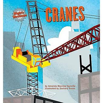 Cranes by Amanda Doering Tourville - Zachary Trover - Paul M Goodrum