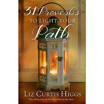 31 Proverbs to Light your Path by Liz Curtis Higgs - 9781601428936 Bo