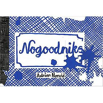 Nogoodniks by Adrian Norvid - 9781770460409 Book