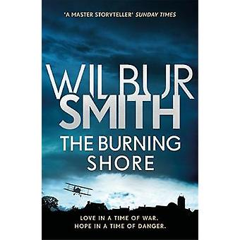 The Burning Shore - The Courtney Series 4 by Wilbur Smith - 9781785766