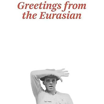 Joseph Beuys - Greetings from the Eurasian by Joseph Beuys - 978396098