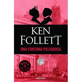 Una Fortuna Peligrosa by Ken Follett - 9788497931939 Book