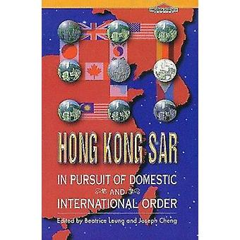 Hong Kong Sar - in Pursuit of Domestic and International Order by Beat