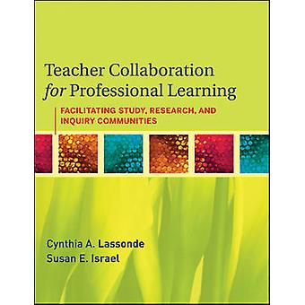 Teacher Collaboration for Professional Learning - Facilitating Study -