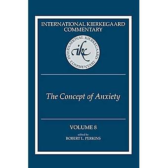International Kierkegaard Commentary - The Concept of Anxiety - Volume