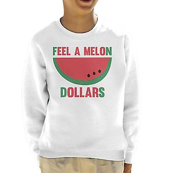 Feel A Melon Dollars Kid's Sweatshirt