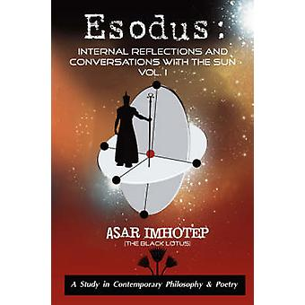 Esodus Internal Reflections and Conversations With The SUN by Imhotep & Asar