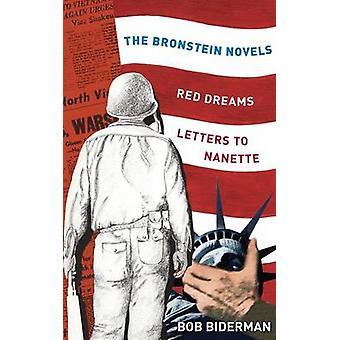 The Bronstein Novels  Red Dreams and Letters to Nanette by Biderman & Bob