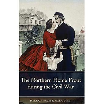 The Northern Home Front During the Civil War (Reflections on the Civil War Era)