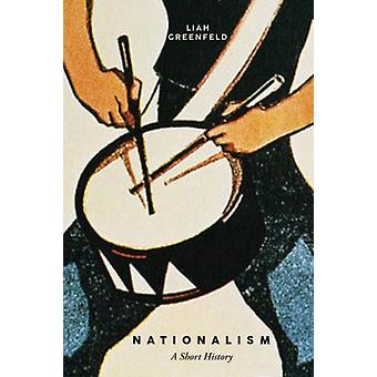 Nationalism  A Short History by Liah Greenfeld