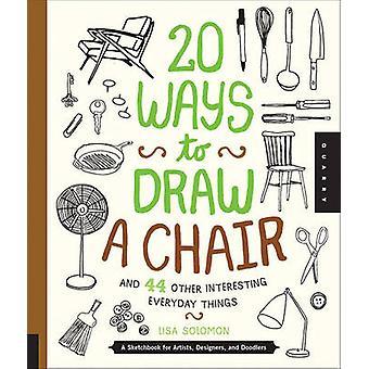 20 façons de dessiner une chaise et 44 autres tous les jours des choses intéressantes - S
