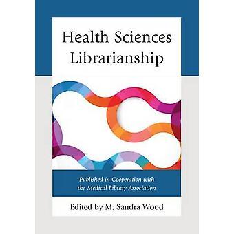 Bibliotecaria de Ciencias de la Salud por Editado por M Sandra Wood