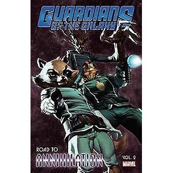 Guardians Of The Galaxy Road To Annihilation Vol. 2 by John Byrne & By artist Keith Giffen & By artist Steve Niles