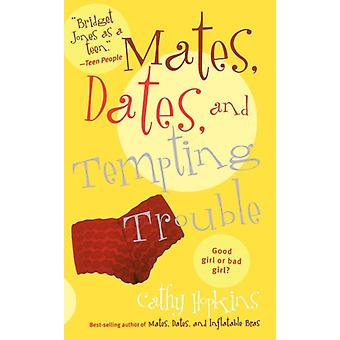 Mates Dates and Tempting Trouble by Cathy Hopkins