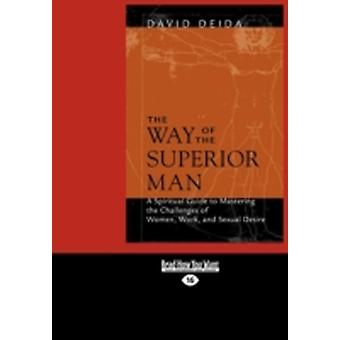 The Way of the Superior Man Large Print 16pt by Deida & David