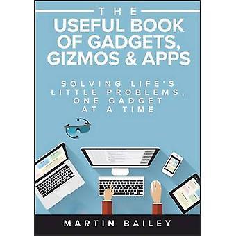 Het nuttige boek van Gadgets Gizmos Apps door Bailey & Martin