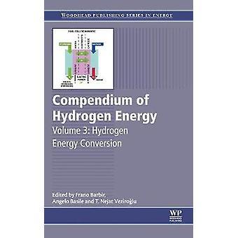 Compendium of Hydrogen Energy by Barbir & Frano