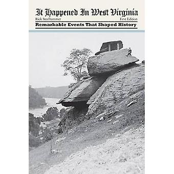 It Happened in West Virginia First Edition by Steelhammer & Rick