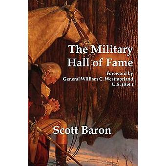 The Military Hall of Fame by Baron & Scott