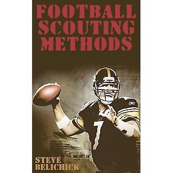 Football Scouting Methods by Belichick & Steve