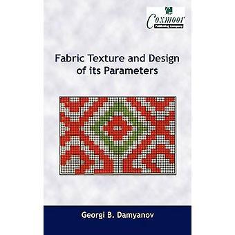 Fabric Texture and Design of Its Parameters by Damyanov & Georgi Borisov