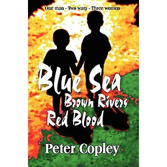 Blue Sea Brown Rivers Red Blood by Copley & Peter