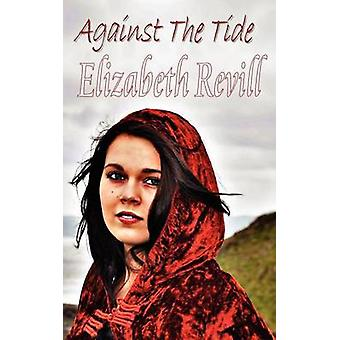 Against the Tide by Revill & Elizabeth