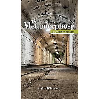 Die Metamorphose des Zrcher Bunkers by Gesundheitsimpulse GmbH