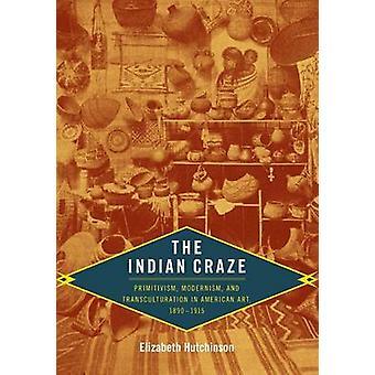 De Indiase Rage - primitivisme - modernisme- en Transculturation in A