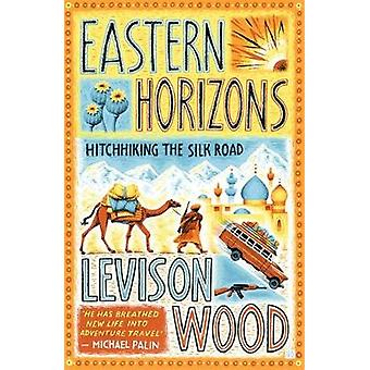 Eastern Horizons - Shortlisted for the 2018 Edward Stanford Award by L