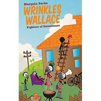 Wrinkles Wallace Fighters of Foreclosure by Parks & Marquin