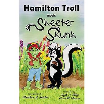 Hamilton Troll Meets Skeeter Skunk by Shields & Kathleen J.