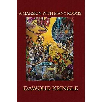 A Mansion With Many Rooms by Kringle & Dawoud